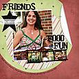 Friends Food Fun